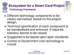 ecosystem for a smart card project technology framework