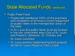 state allocated funds continued7