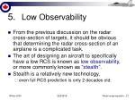 5 low observability
