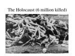 the holocaust 6 million killed