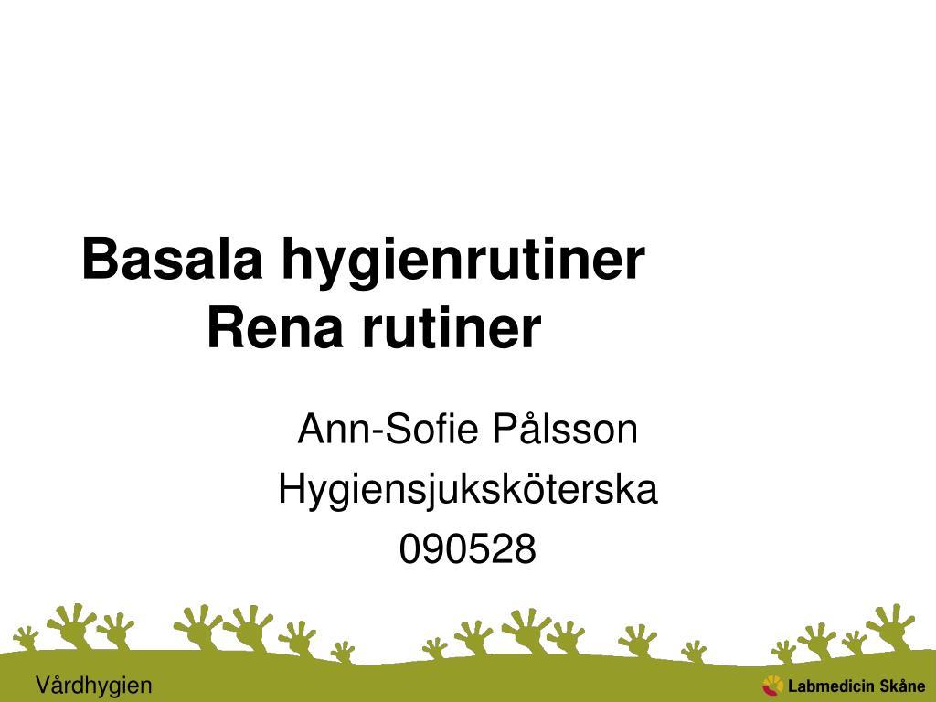 basala hygienrutiner rena rutiner l.