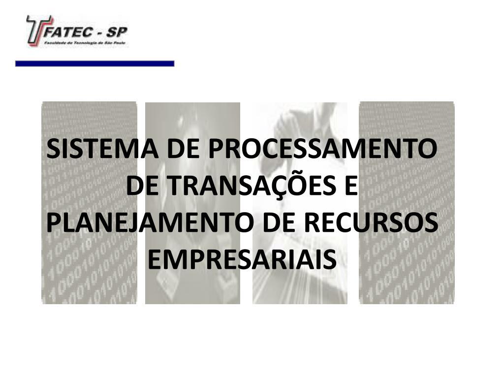 sistema de processamento de transa es e planejamento de recursos empresariais l.
