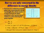 but we are only concerned in the difference in energy density