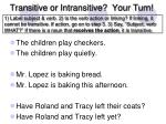 transitive or intransitive your turn
