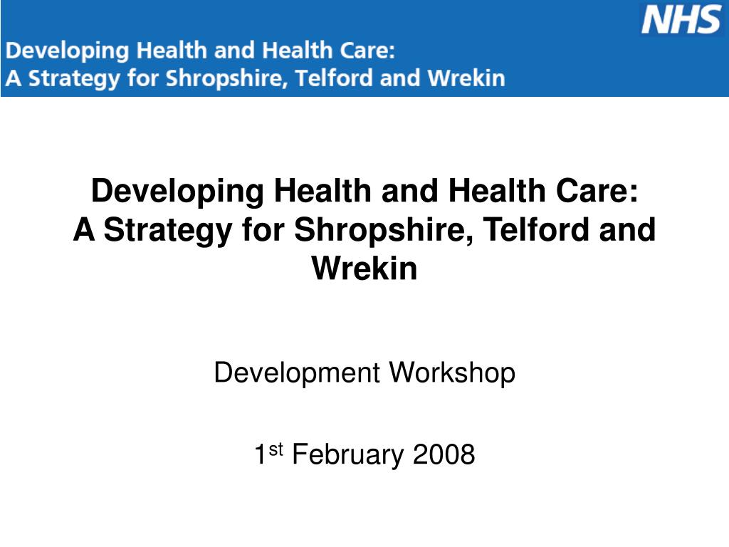 developing health and health care a strategy for shropshire telford and wrekin l.