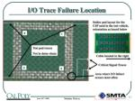 i o trace failure location