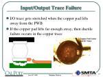 input output trace failure