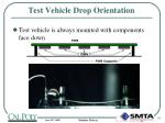 test vehicle drop orientation