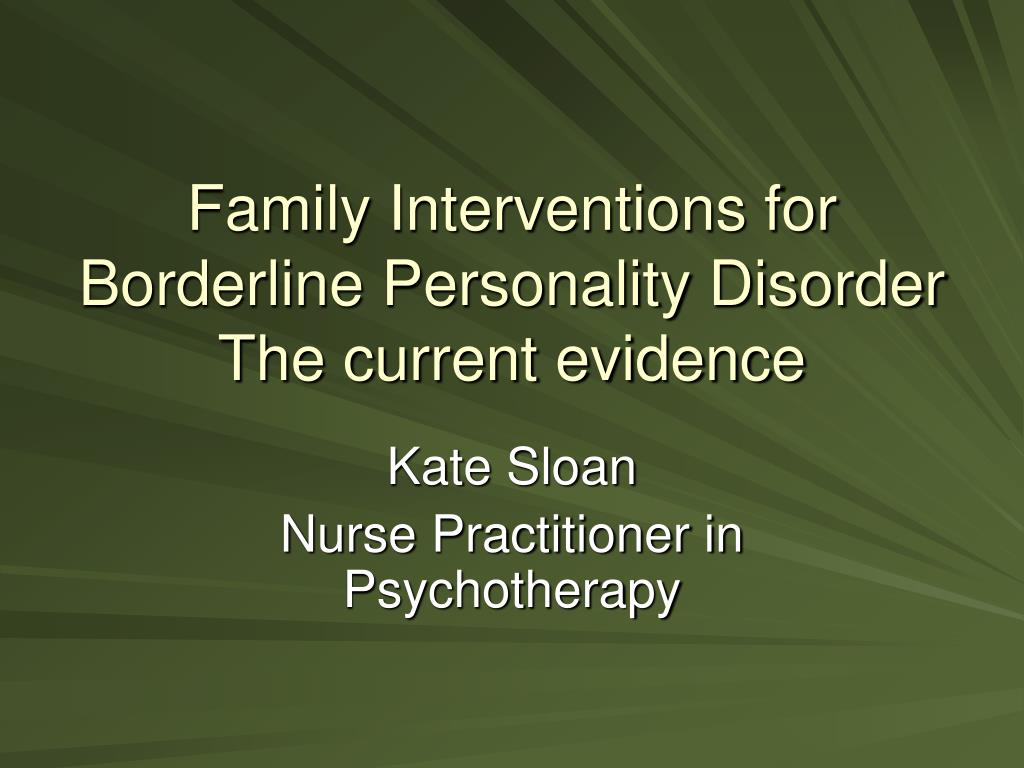 family interventions for borderline personality disorder the current evidence l.