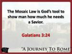 the mosaic law is god s tool to show man how much he needs a savior