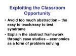 exploiting the classroom opportunity