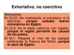 exhortativo no coercitivo