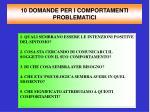 10 domande per i comportamenti problematici