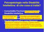 psicopatologia nella disabilit intellettiva di che cosa si tratta