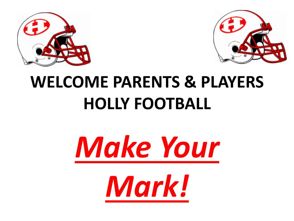 welcome parents players holly football l.