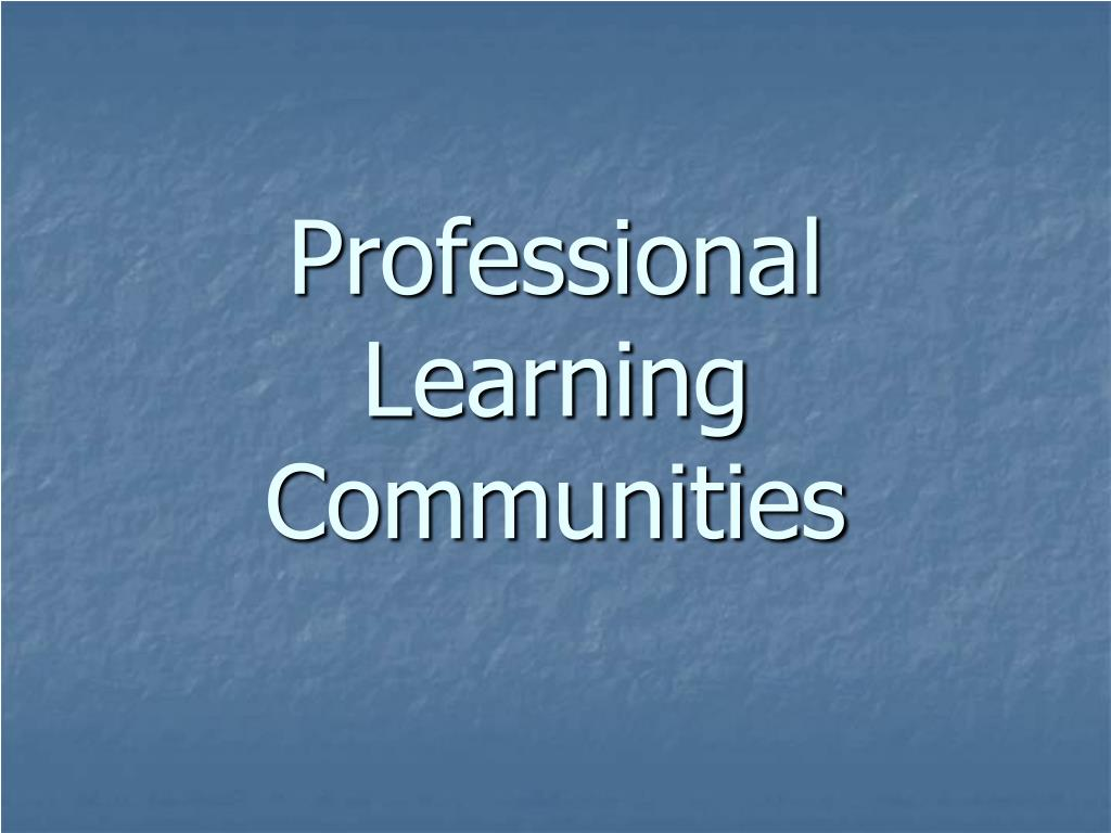 professional learning communities l.
