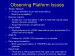 observing platform issues