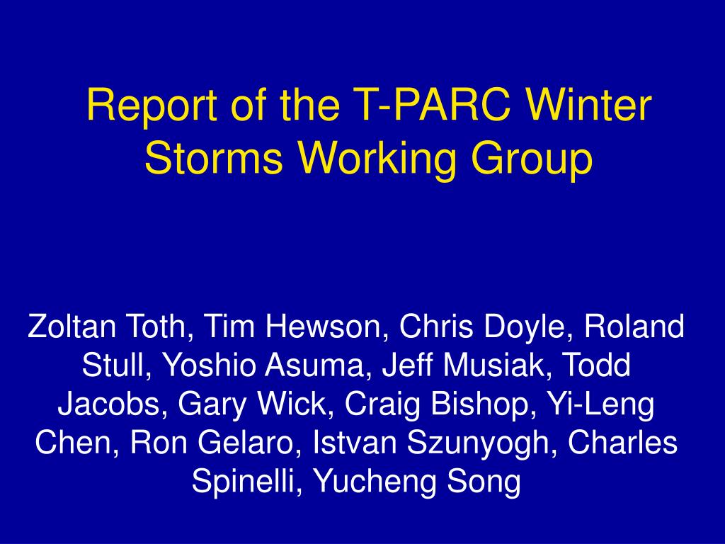 report of the t parc winter storms working group l.