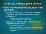 understand audience beliefs and bias28