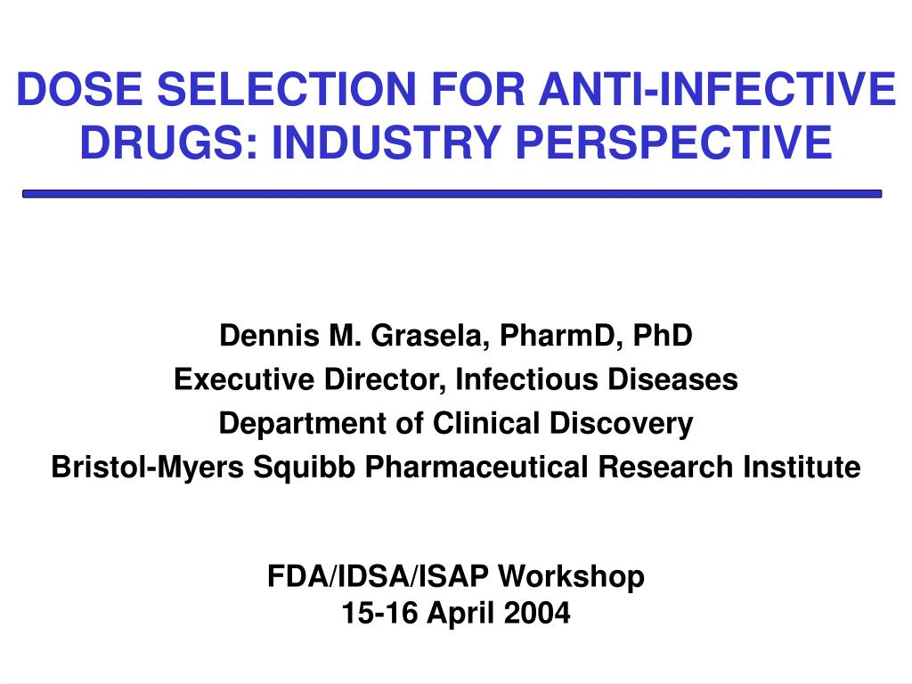 dose selection for anti infective drugs industry perspective l.