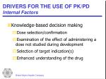 drivers for the use of pk pd internal factors
