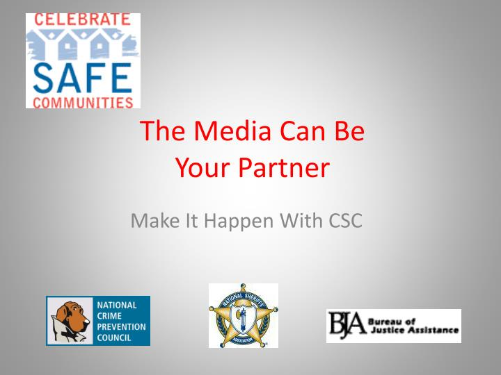 The media can be your partner