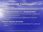 terminals continued