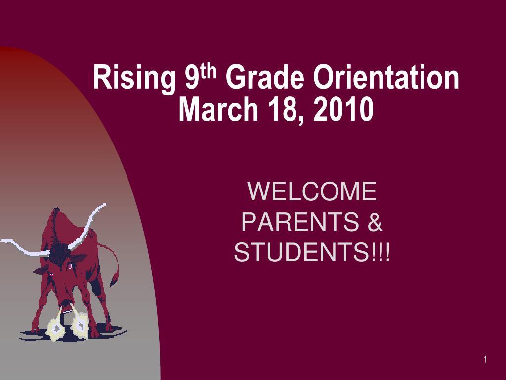 rising 9 th grade orientation march 18 2010 l.