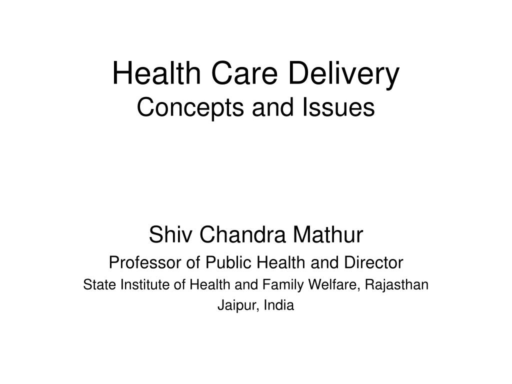health care delivery concepts and issues l.