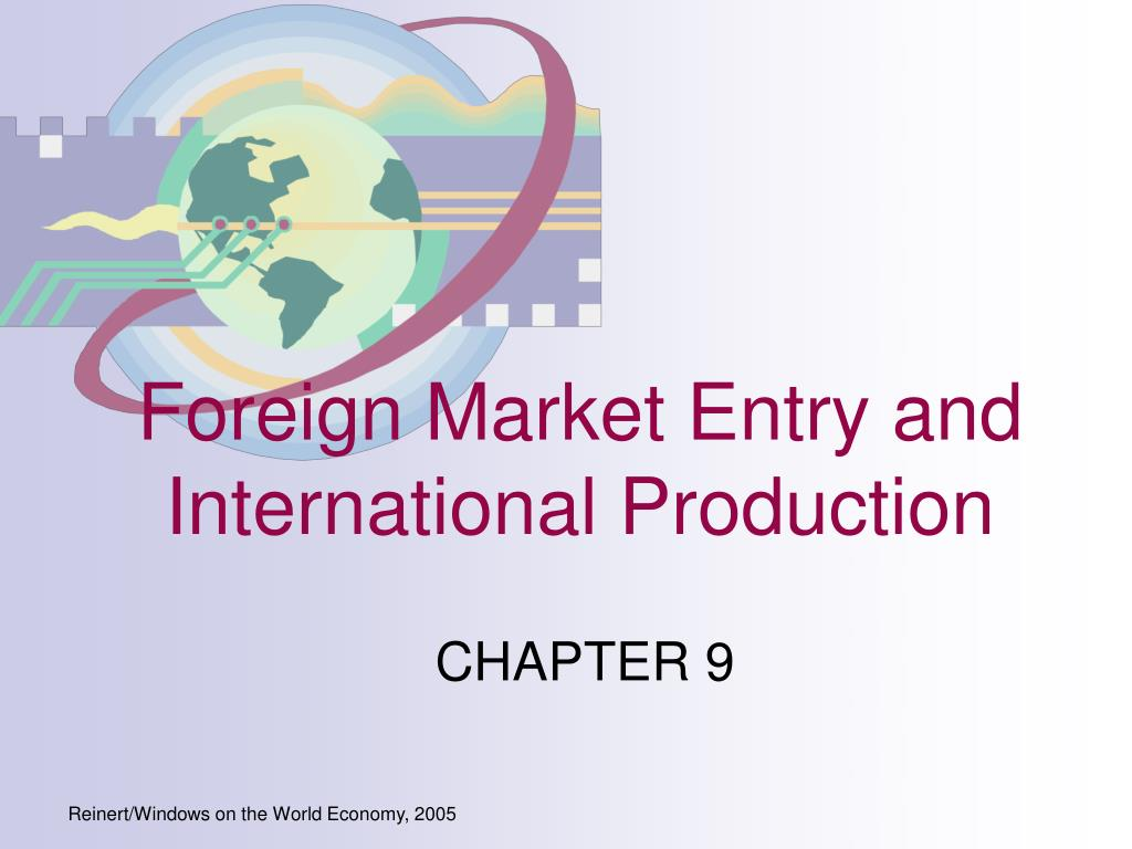 foreign market entry and international production l.