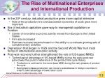 the rise of multinational enterprises and international production13