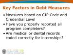 key factors in debt measures