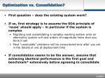optimization vs consolidation
