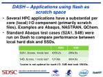 dash applications using flash as scratch space