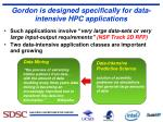 gordon is designed specifically for data intensive hpc applications