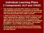 individual learning plans 2 components alp and i pass