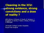 cleaning in the icu strong evidence strong convictions and a dose of reality