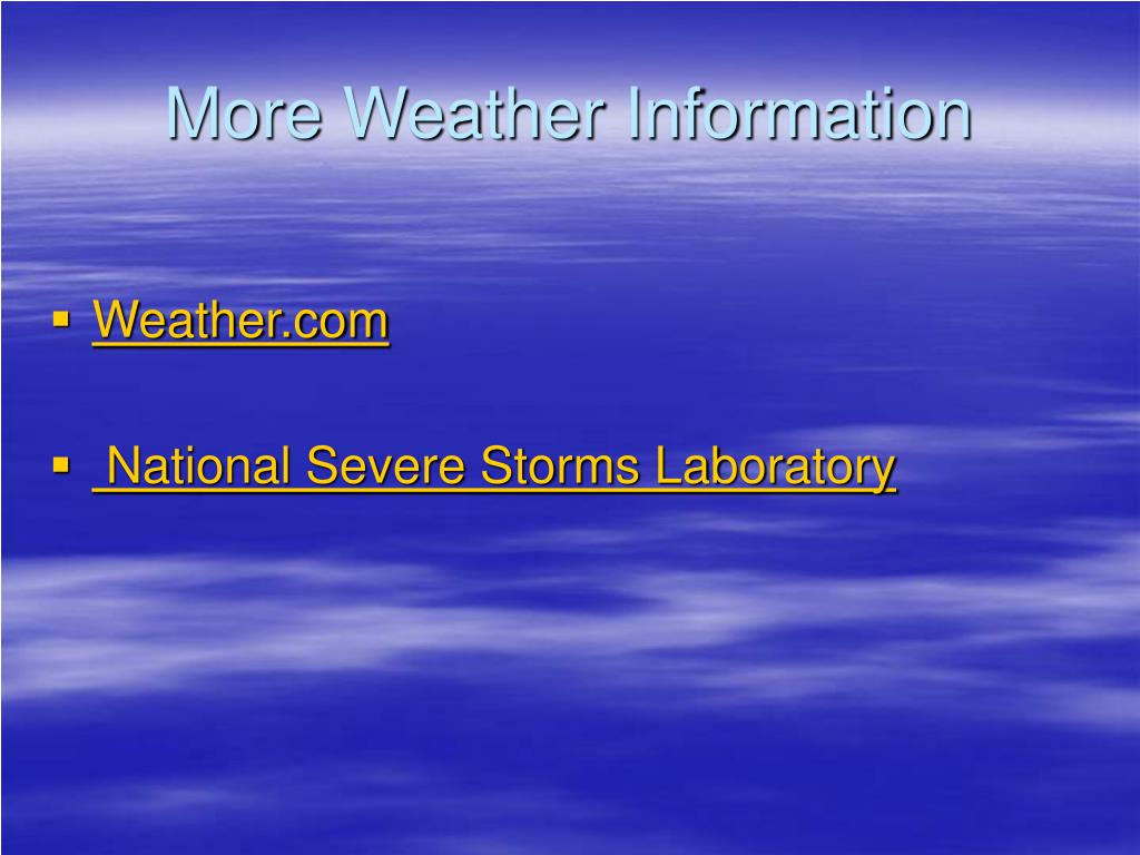 More Weather Information