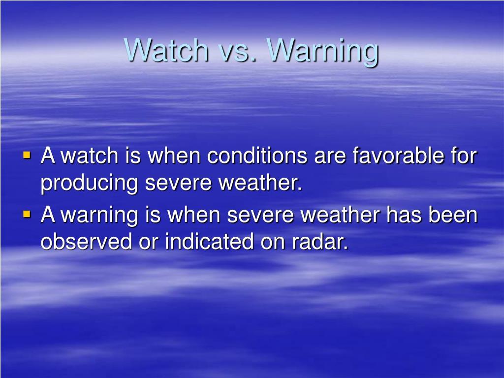 Watch vs. Warning
