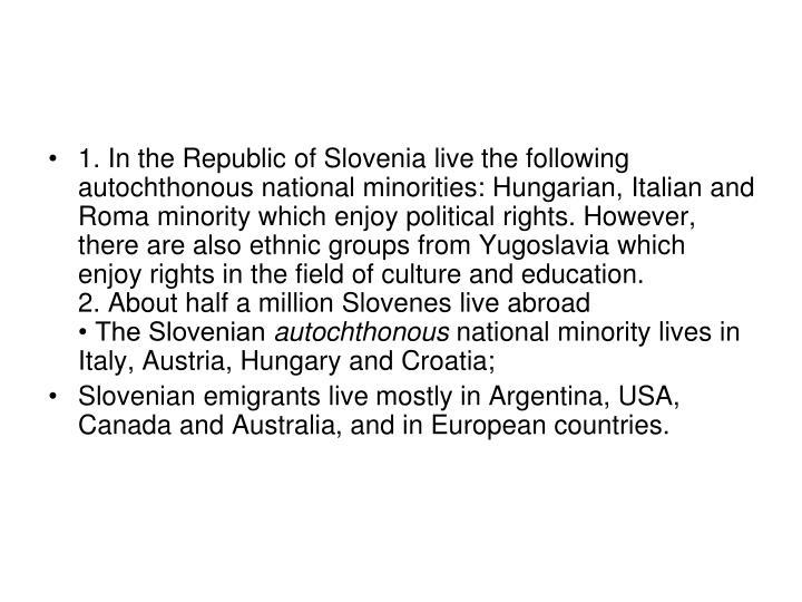 1. In the Republic of Slovenia live