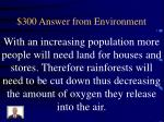 300 answer from environment