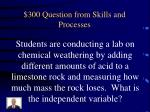 300 question from skills and processes