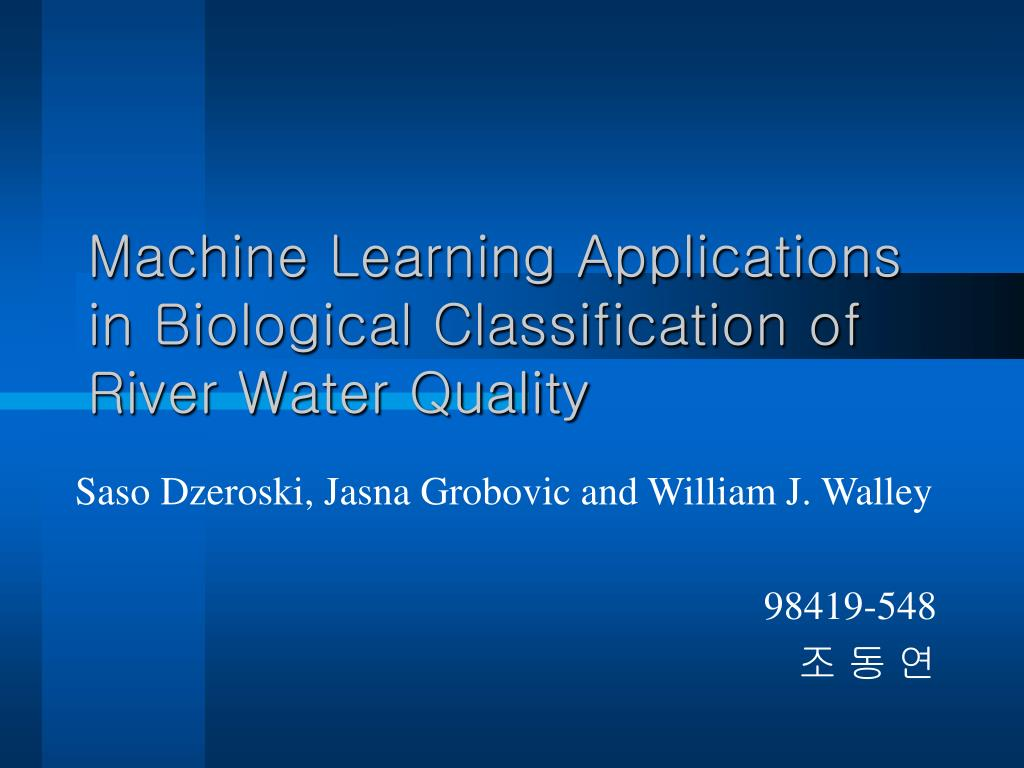 machine learning applications in biological classification of river water quality l.