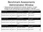 benchmark assessments administration window