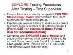 explore testing procedures after testing test supervisor