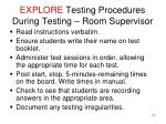 explore testing procedures during testing room supervisor