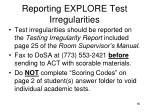 reporting explore test irregularities