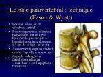 le bloc paravertebral technique eason wyatt8