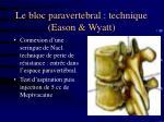 le bloc paravertebral technique eason wyatt9