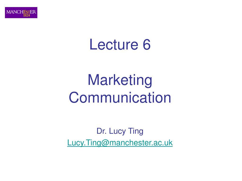 lecture 6 marketing communication l.
